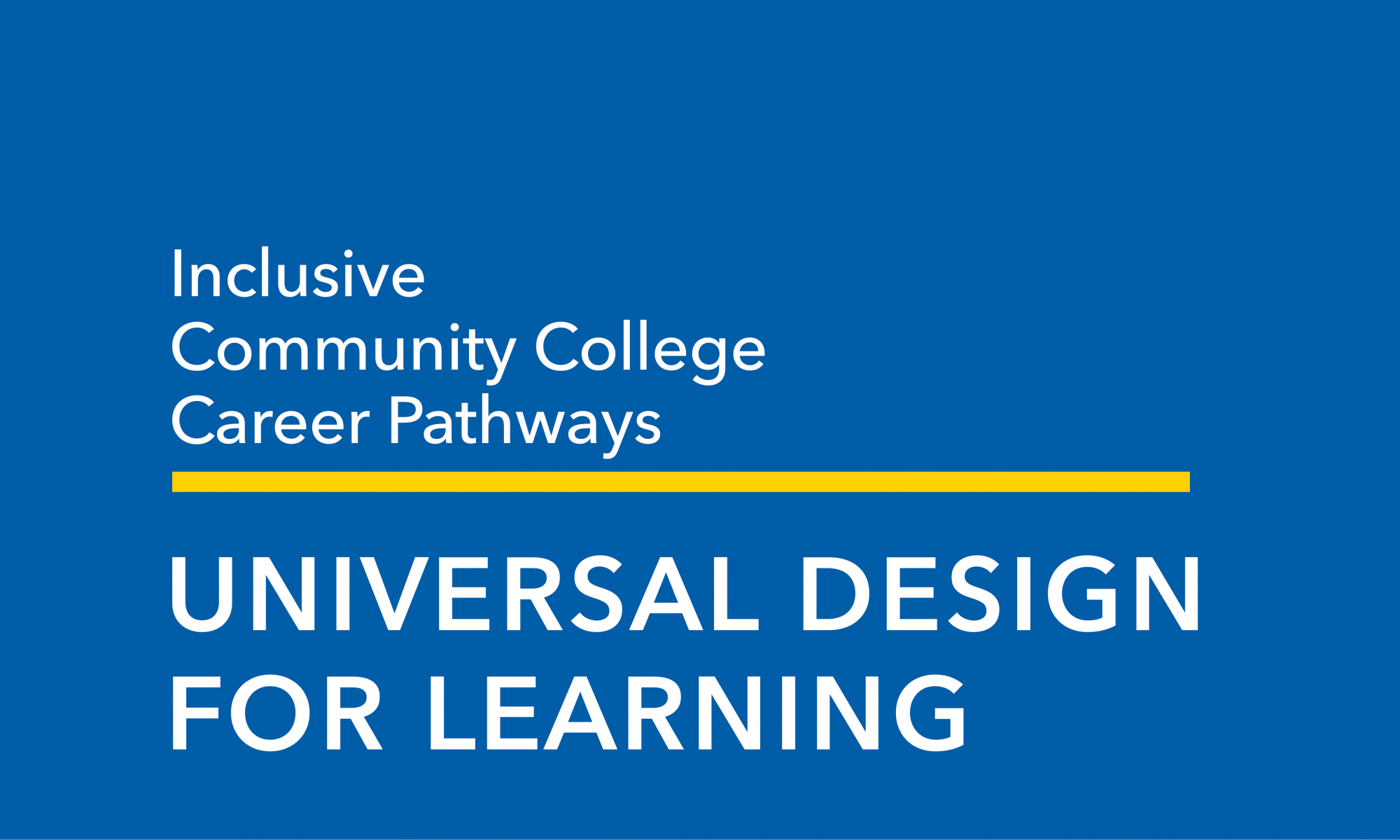 Inclusive Community College Career Pathways: Universal Design for Learning