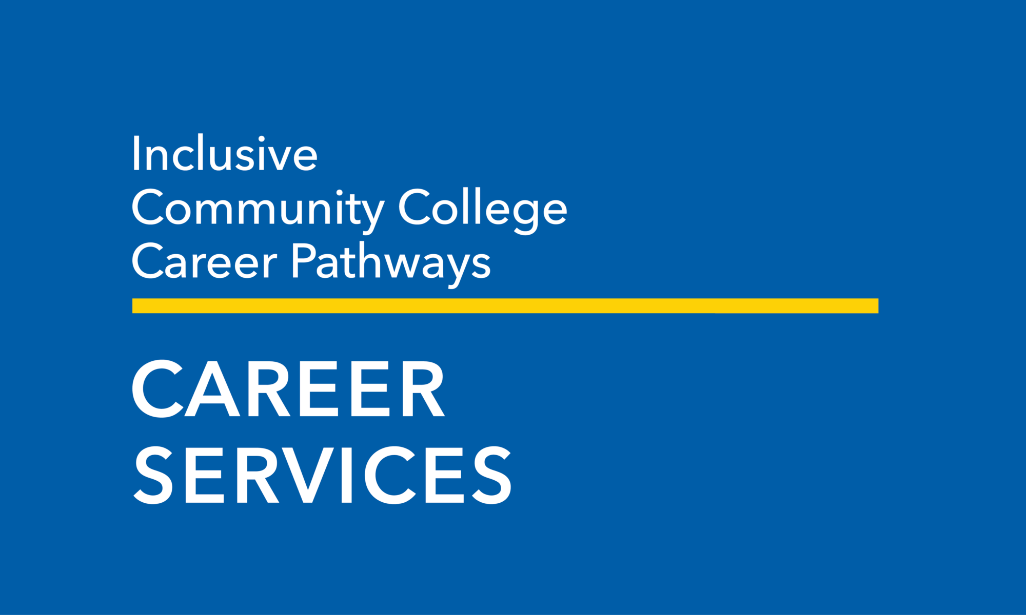 Inclusive Community College Career Pathways: Career Services